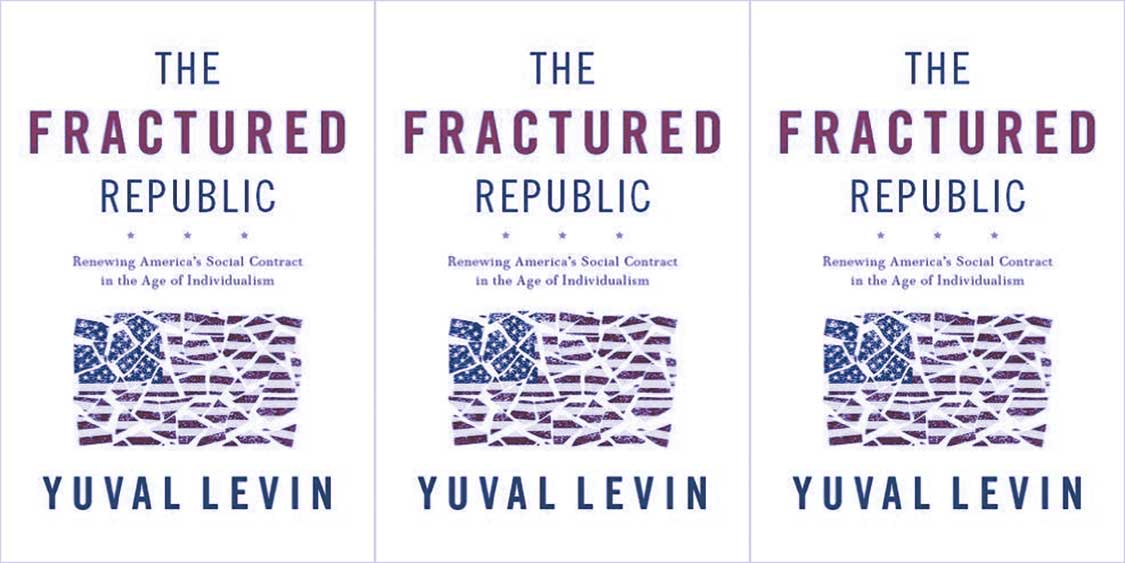 Kevin D. Williamson on Yuval Levin's 'The Fractured Republic'